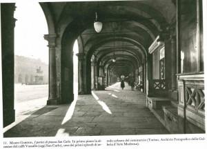 Caffè Vassallo, i portici con vista della devature, Foto Mario Gabinio, inizio '900, © Archivio Fotografico GAM Torino (riproduzione da libro: A. Job, M. L. Laureati, C. Ronchetta, 1984, p. 20, n. 11)