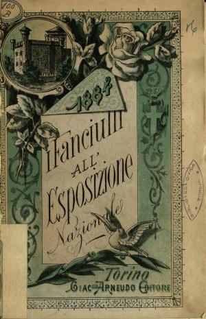Armandi, Giovanni Innocenzo, I fanciulli alla Esposizione nazionale di Torino, 1884, Giacomo Arneudo, Torino 1884, copertina