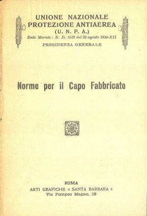 Unione Nazionale Protezione Antiaerea. Norme per il capo fabbricato, pagina 1 di 8. ASCT, Miscellanea sicurezza pubblica 58. © Archivio Storico della Città di Torino